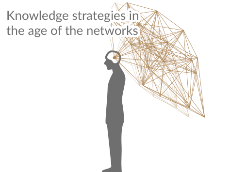 Knowledge strategies in the age of the networks (Master's Thesis)