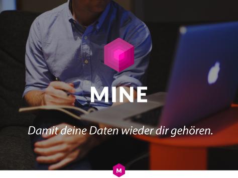 Mine – Damit deine Daten wieder dir gehören.