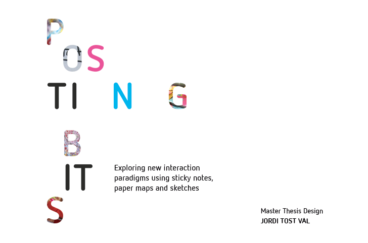 POSTING BITS – Exploring new interaction paradigms using sticky notes, paper maps and sketches