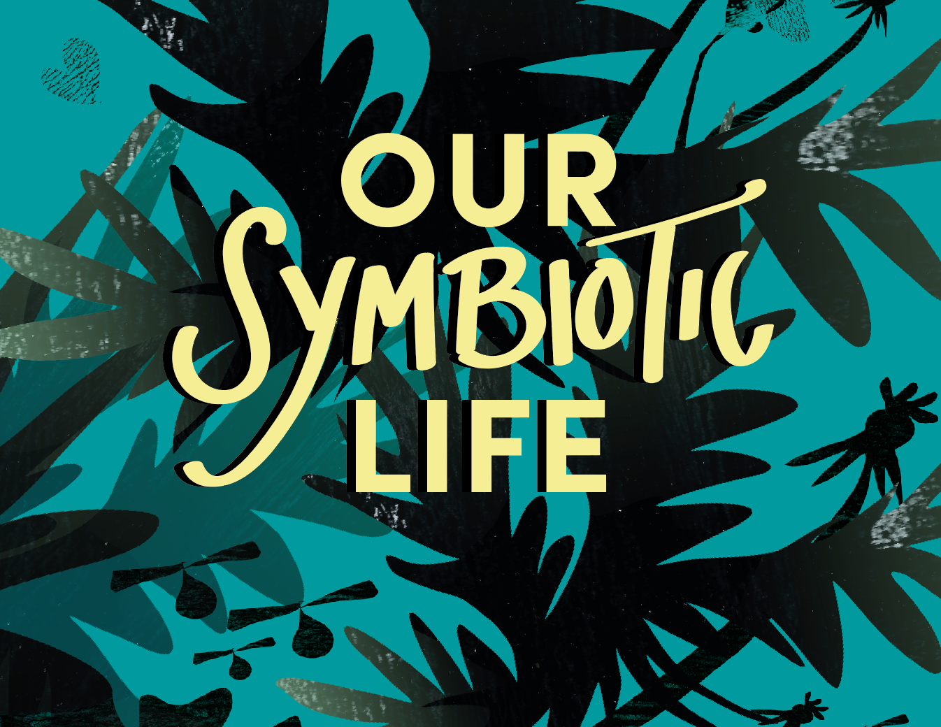 OUR SYMBIOTIC LIFE – An exploration of plausible  interspecies relations