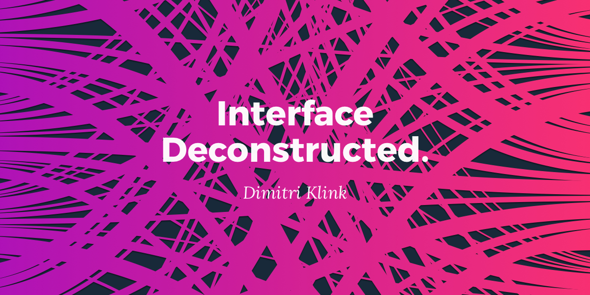 Interface Deconstructed.