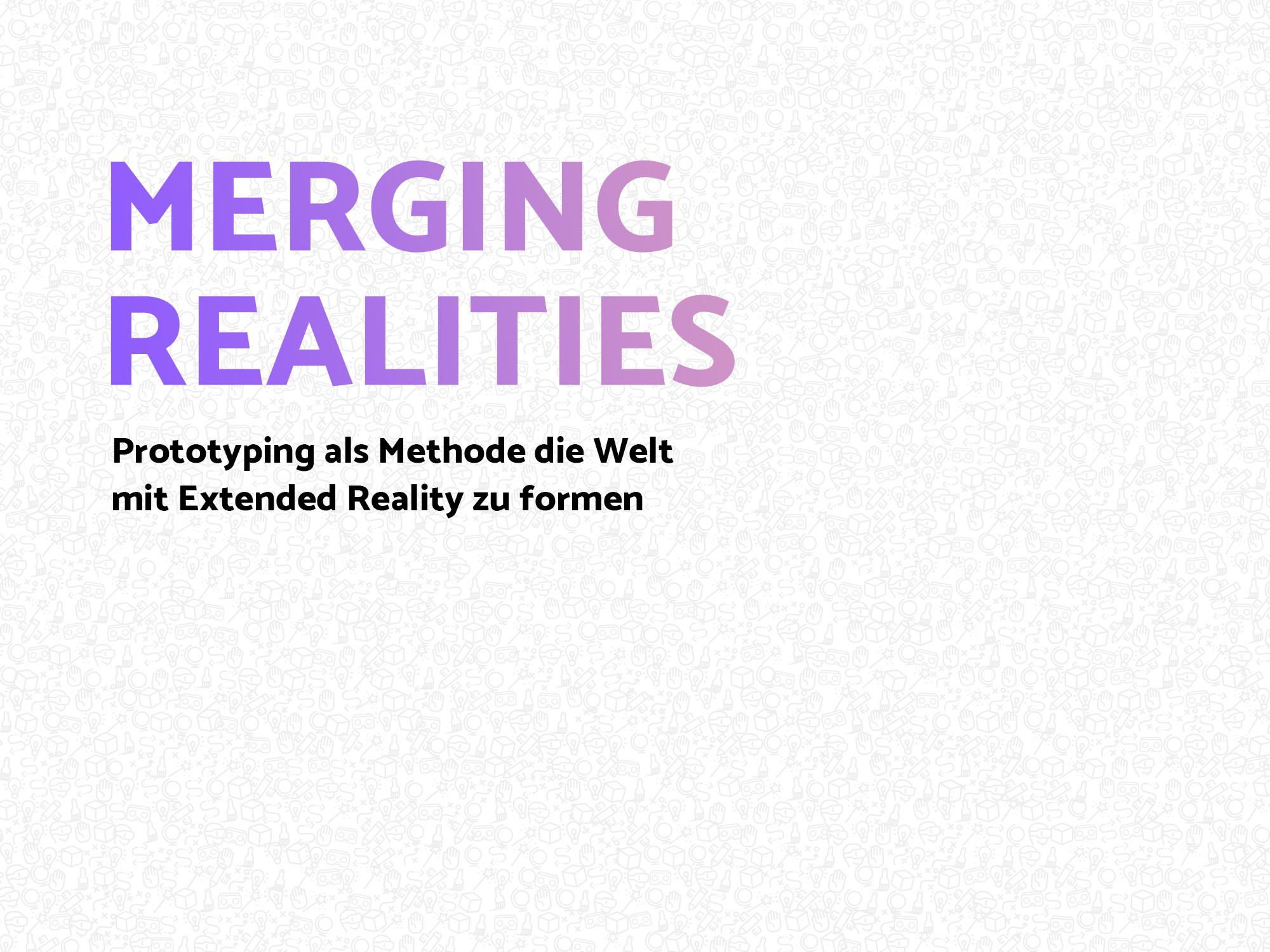 Merging Realities