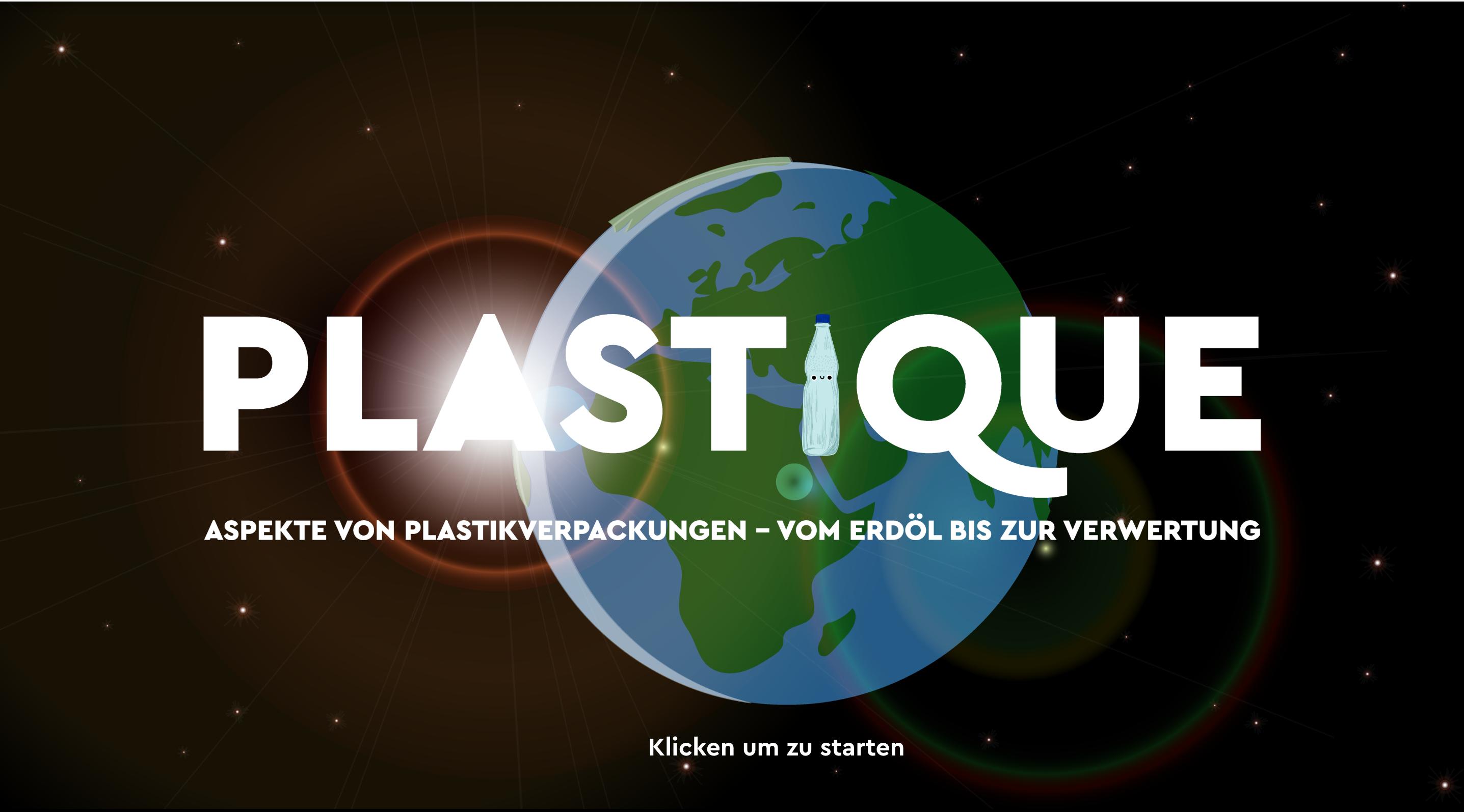 PLASTIQUE. Aspekte von Plastikverpackungen - Vom Erdöl bis zur Verwertung