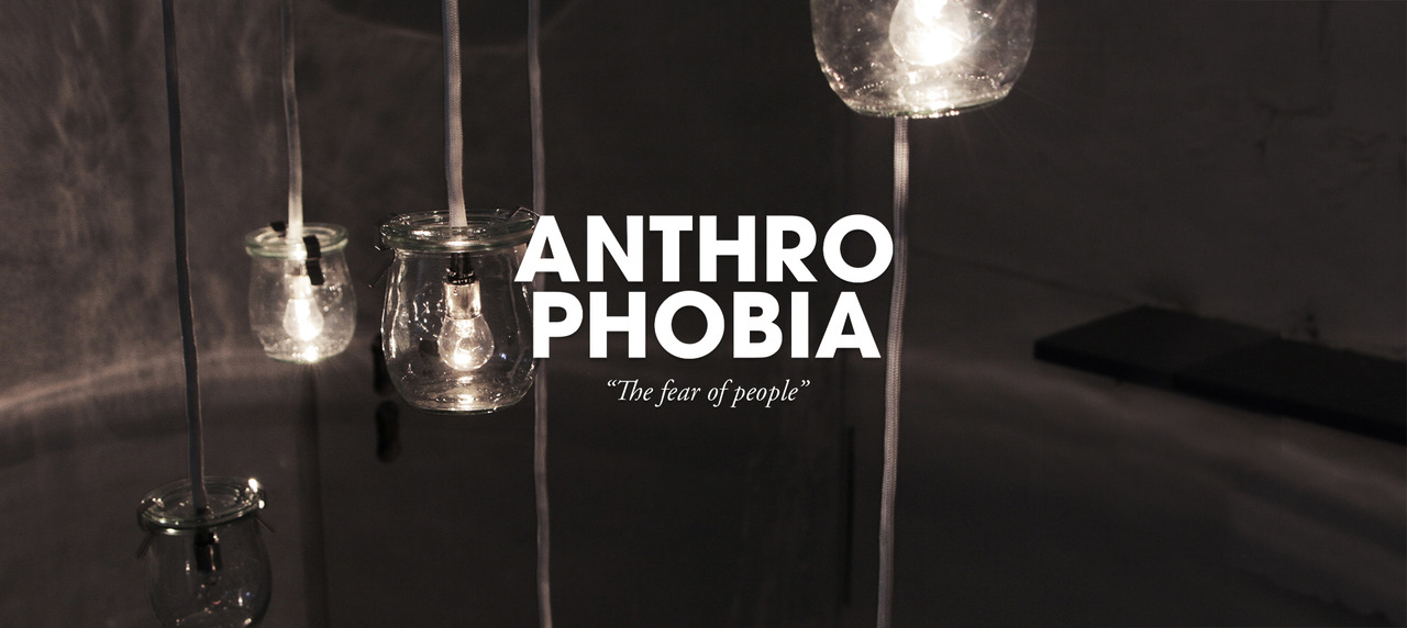 "Anthrophobia ""The fear of people"""
