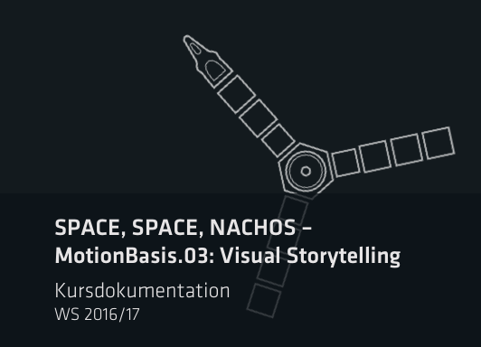 Space, Space, Nachos – MotionBasis.03: Visual Storytelling