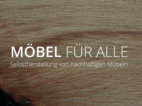 Möbel für alle - Selbstherstellung von nachhaltigen Möbeln