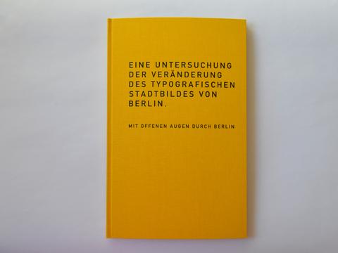 Eine Untersuchung der Veränderung des typografischen Stadtbildes von Berlin.